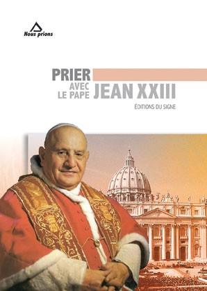 Prier avec le Pape Jean XXIII