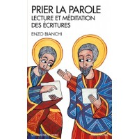 Prier la Parole - Lecture et méditation des Ecritures